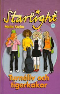Starlight 4: Turnéliv och tigerkakor