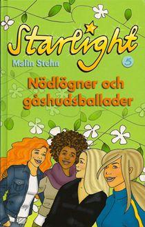 Starlight 5: Nödlögner och gåshudsballader