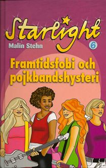 Starlight 6: Framtidsfobi och pojkbandshysteri
